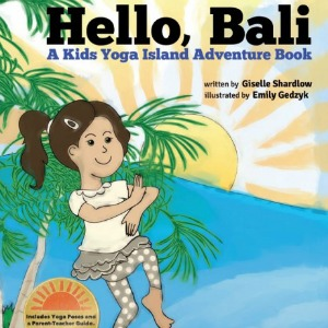 Hello, Bali yoga adventure book by Kids Yoga Stories