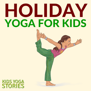 Collection of year round holiday yoga ideas for kids | Kids Yoga Stories