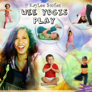 Wee Yogis Play by Kaylee Smiles