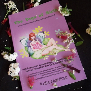 The Yoga of Birth by Katie Manitsas