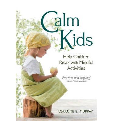 Calm Kids book by Lorraine Murray