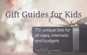 Gift Guides for Kids recommended by mommy bloggers