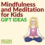 Mindfulness and Meditation for Kids Gift Ideas
