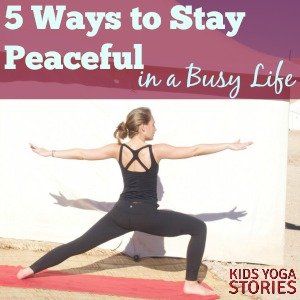 5 Ways to Live a Peaceful Life, written by 13-year-old, Annie | on Kids Yoga Stories