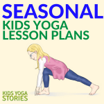 Seasonal Kids Yoga Lesson Plans
