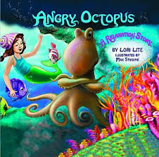The Angry Octopus by Lori Lite