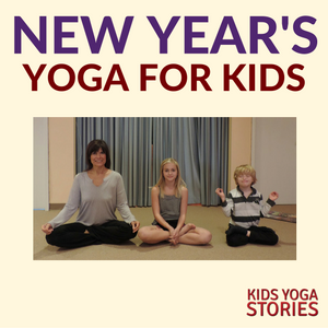 New Year Yoga lesson plan | Kids Yoga Stories