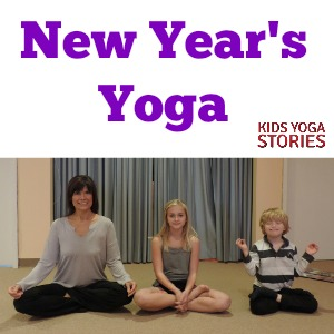 New Year's Yoga lesson plan | Kids Yoga Stories