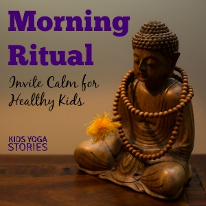 Healthy Kids Series: Invite calm by creating a morning ritual of morning meditation | Kids Yoga Stories
