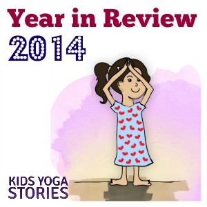 2014 Year in Review (top yoga stories, top 10 posts, and more) | Kids Yoga Stories