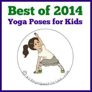 Yoga poses for kids: most popular post on Kids Yoga Stories for 2014