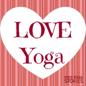 Love-themed easy yoga ideas | Kids Yoga Stories