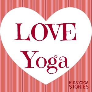 Love-themed easy yoga ideas | Kids Yoga Stories