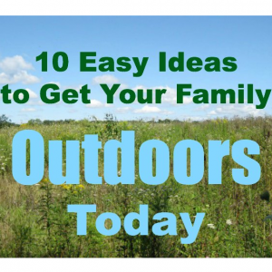 Easy way to get your family outdoors