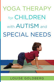 Yoga Therapy for Children with Autism and Special Needs book by Louise Goldberg
