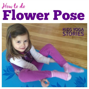 How to practice Flower Pose with Kids | Kids Yoga Stories