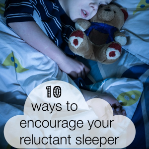 10 ways to encourage your reluctant sleeper   Mum in the Madhouse
