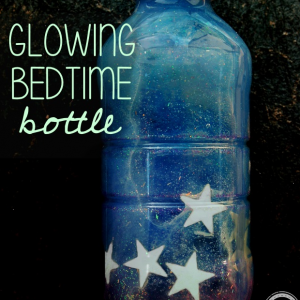 Glowing bedtime bottle | Kids Activities Blog