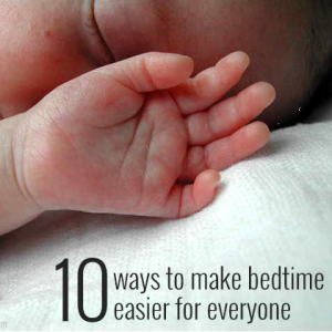 10 ways to make bedtime easier for everyone | Pickle Bums