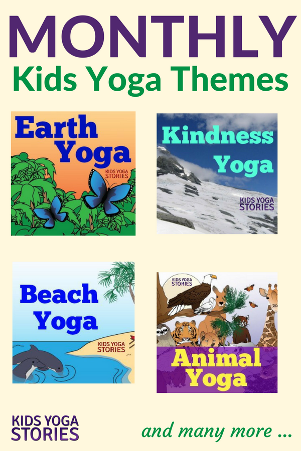 Monthly kids yoga themes kids yoga stories yoga books yoga monthly kids yoga themes each month has a focus pose breathing technique 3 fandeluxe Image collections