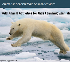 Animal in Spanish: Wild Animal Activities | Spanish Playground