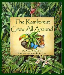 Rainforest Grew All Around by Susan Mitchell