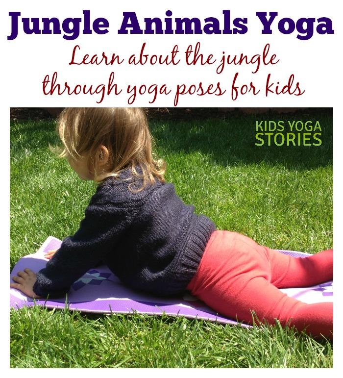 Jungle Animal Yoga Poses for Kids   Kids Yoga Stories