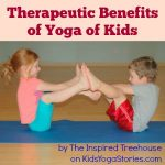 Therapeutic Benefits of Yoga for Kids