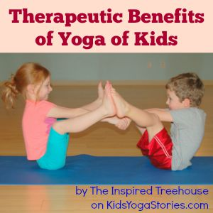 Therapeutic Benefits of Yoga | Kids Yoga Stories