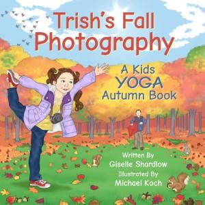 Trish's Fall Photography fall yoga book | Kids Yoga Stories