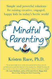 Mindful Parenting book by Kristen Race