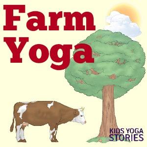 Farm Yoga for Kids (yoga ideas to learn about farm animals) | Kids Yoga Stories