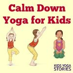 Calm Down Yoga Poses for Kids (Printable Poster)
