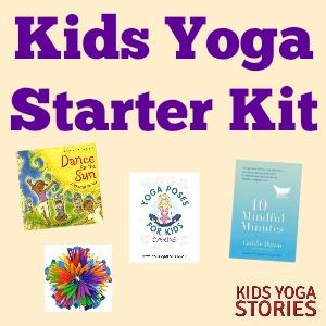 Kids Yoga Starter Kit: 10 kids yoga resources   Kids Yoga Stories