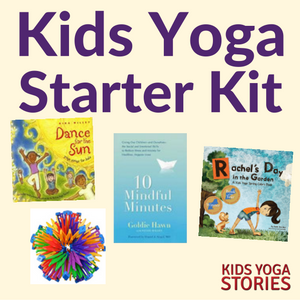 Kids Yoga Starter Kit: 11 kids yoga resources | Kids Yoga Stories