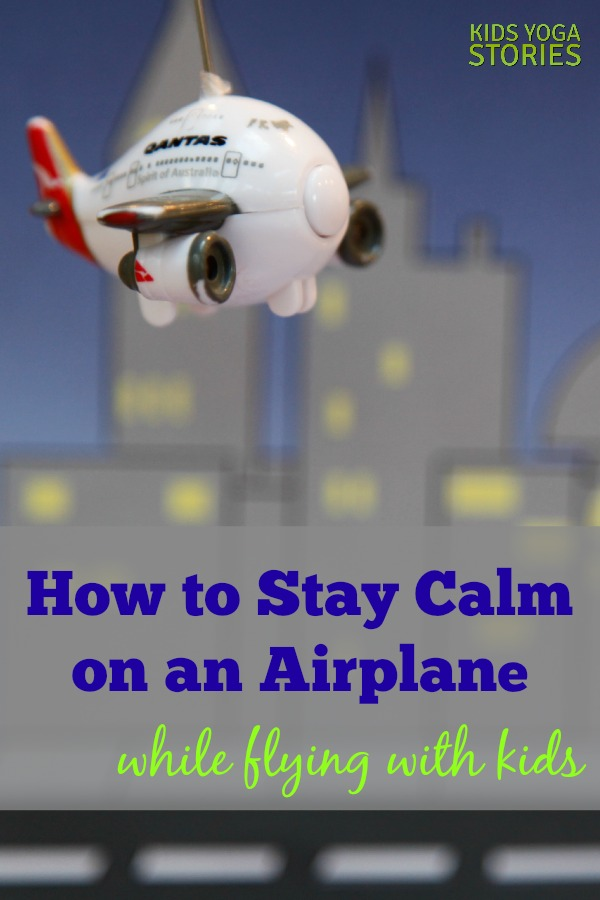 How to Stay Calm on an Airplane while Flying with Kids | Kids Yoga Stories