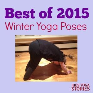 Winter Yoga for Kids: Best of 2015 for Kids Yoga Stories blog