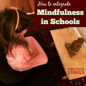4 Ways to Integrate Mindfulness in Schools | Kids Yoga Stories