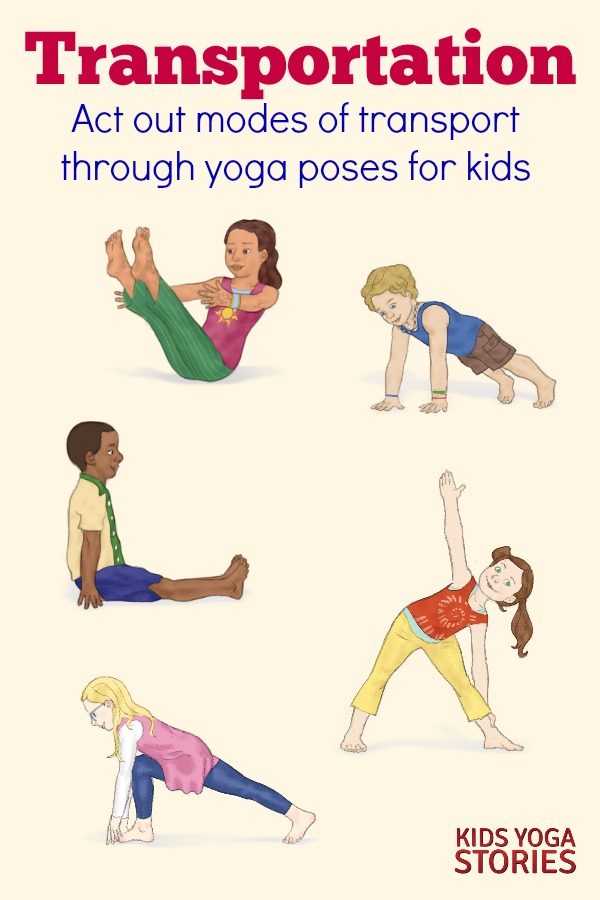 Transportation Activities for Kids: Learn about modes of transportation through yoga poses for kids | Kids Yoga Stories