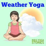 Weather Activities for Kids Yoga (Printable Poster)