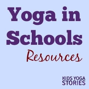 Yoga in Schools Resources | Kids Yoga Stories