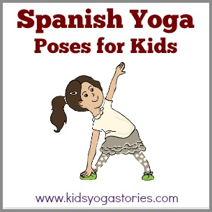 List of 58 Kids Yoga Poses in Spanish | Kids Yoga Stories