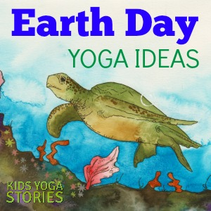 Earth Day Ideas for Kids Yoga | Kids Yoga Stories