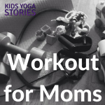 Workout for Moms