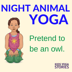 Nocturnal Animals Books + Yoga Poses for Kids | Kids Yoga Stories