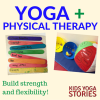 Yoga and Physical Therapy for Kids (build strength and flexibility with these 7 yoga games for kids) | Kids Yoga Stories