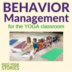 Behavior Management Tips for the Yoga Classroom