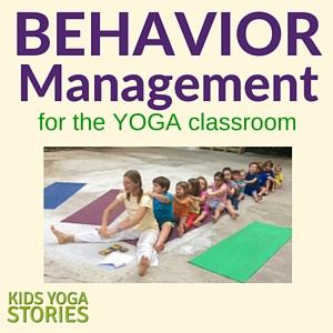 Behavior Management in the Yoga Classroom | Kids Yoga Stories