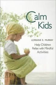 Calm Kids by Lorraine Murray