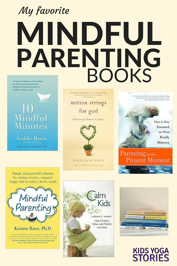 My 5 Favorite Mindful Parenting Books (+ other great ones) | Kids Yoga Stories
